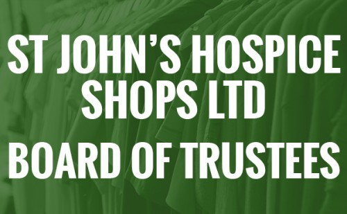 St John's Hospice Shops Ltd - Board of Trustees