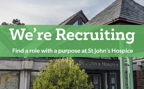 We're Recruiting - St John's Hospice
